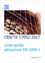 Linee guida attuazione norma EN 1090-1 | CEN/TR 17052:2017