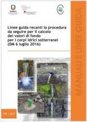 Linee guida recanti la procedura da seguire per il calcolo dei valori di fondo per i corpi idrici sotterranei (DM 6 Luglio 2016)