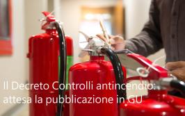 Decreto Controlli antincendio: a breve in GU