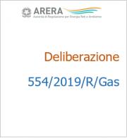 Deliberazione 554/2019/R/GAS