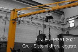 UNI EN 16851:2021 Gru - Sistemi di gru leggere