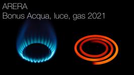 ARERA: Bonus Acqua, luce, gas 2021