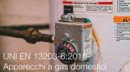 UNI EN 13203-6:2018 | Apparecchi a gas domestici