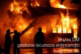 Bozza DM gestione sicurezza antincendio luoghi lavoro
