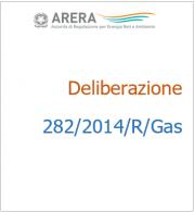 Deliberazione 282/2014/R/gas
