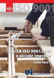 UNI EN ISO 9001:2015 e piccole imprese. Cosa fare?