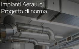 Impianti Aeraulici | Progetto di norma