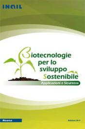Biotecnologie per lo sviluppo sostenibile, applicazioni e sicurezza