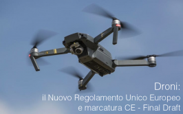 Droni: il Nuovo Regolamento Unico Europeo e marcatura CE a breve