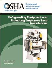 Safeguarding Equipment and Protecting Employees from Amputations - OSHA