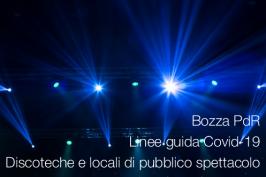 Bozza PdR Linee guida Covid-19 Discoteche e locali di pubblico spettacolo