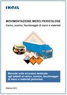 Movimentazione merci pericolose: carico, scarico, facchinaggio di merci e materiali