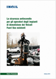 Sicurezza antincendio operatori impianti demolizione veicoli