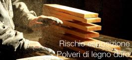 Rischio agenti cancerogeni: Polveri di legno duro
