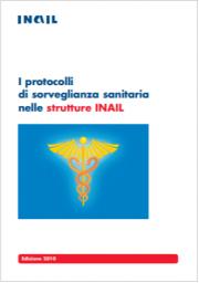 I protocolli di sorveglianza sanitaria nelle strutture INAIL