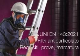 UNI EN 143:2021 - Filtri antiparticolato - Requisiti, prove, marcatura