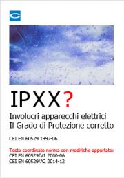 Involucri apparecchi elettrici: Il Grado di Protezione corretto IP
