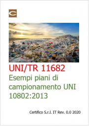 UNI/TR 11682:2017   Rifiuti - Esempi di piani di campionamento per l'applicazione della UNI 10802:2013