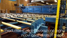 Produttori e centri lavorazione del legno - nuovi corsi direttori tecnici