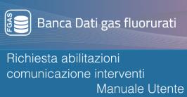 Banca Dati F-GAS: Richiesta abilitazioni comunicazione interventi - Manuale Utente