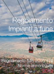 Regolamento (UE) 2016/424 - Impianti a fune | Testo consolidato e NTA