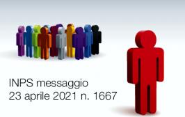 INPS messaggio 23 aprile 2021 n. 1667