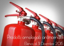 Prodotti omologati antincendio: elenco 31 Dicembre 2015