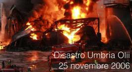 Disastro all'Umbria Olii del 25 novembre 2006