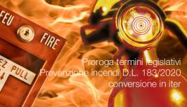Proroga termini legislativi Prevenzione incendi D.L. 183/2020 conversione in iter