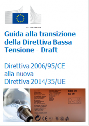 Guida transizione direttiva Bassa Tensione 2006/95/CE alla nuova direttiva 2014/35/UE - Draft