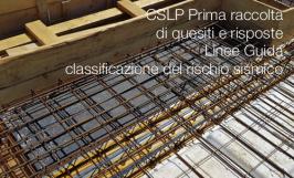 CSLP Prima raccolta di quesiti e risposte Linee Guida classificazione del rischio sismico