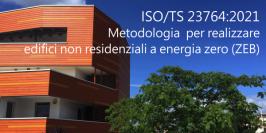 ISO/TS 23764:2021 Methodology for achieving non-residential zero-energy buildings (ZEBs)