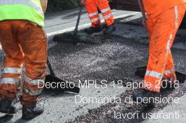 Decreto MPLS 18 aprile 2018 | Domanda di pensione lavori usuranti