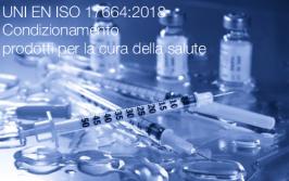 UNI EN ISO 17664:2018 | Condizionamento prodotti per la cura della salute
