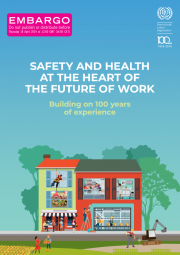 ILO 2019 | Safety and Health at the heart of the Future of Work