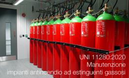 UNI 11280:2020 |  Manutenzione impianti antincendio ad estinguenti gassosi