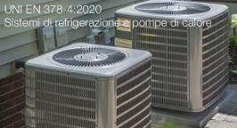 UNI EN 378-4:2020 | Sistemi di refrigerazione e pompe di calore