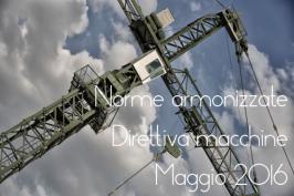 Norme armonizzate Direttiva macchine Maggio 2016