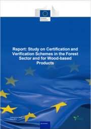 Report: Study on Certification and Verification Schemes in the Forest Sector and for Wood-based Products