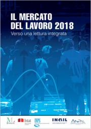 """Rapporto """"Il mercato del lavoro 2018: verso una lettura integrata"""""""