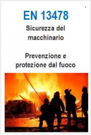 EN 13478:2008 Sicurezza del macchinario - Prevenzione e protezione dal fuoco - Testo Requisiti