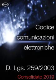 Dlgs 259/2003 Codice comunicazioni elettroniche | Testo consolidato 2019