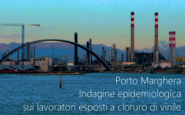 Indagine epidemiologica lavoratori di Porto Marghera esposti a cloruro di vinile