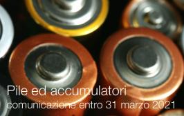 Pile ed accumulatori   comunicazione entro 31 marzo 2021