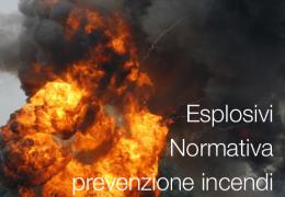 Esplosivi | Quadro normativo prevenzione incendi