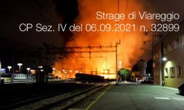 Strage di Viareggio: CP Sez. IV del 06.09.2021 n. 32899