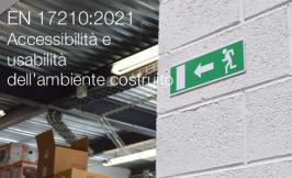 UNI CEI EN 17210:2021 - Accessibilità e usabilità dell'ambiente costruito