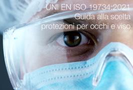 UNI EN ISO 19734:2021 - Guida alla scelta protezioni per occhi e viso