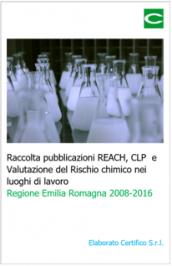 Raccolta pubblicazioni REACH, CLP e Valutazione del Rischio chimico nei luoghi di lavoro