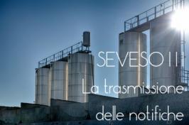 SEVESO III: trasmissione notifiche di cui all'art. 13 del Dlgs. n. 105/2015